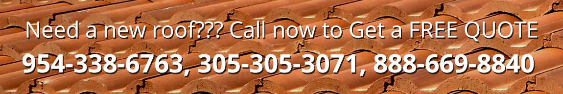 Need a new roof??? Call now to Get a FREE QUOTE 954-338-6763, 305-305-3071, 888-669-8840